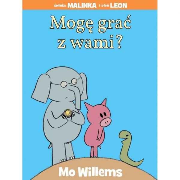 MOGĘ GRAĆ Z WAMI? - Mo Willems