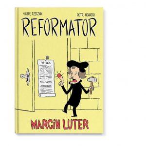 Reformator. Marcin Luter - Michał Rzecznik, Piotr Nowacki