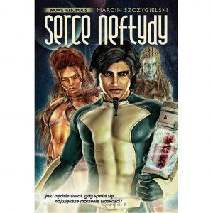 Serce Neftydy - Marcin Szczygielski