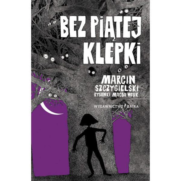 Bez piątej klepki - Marcin Szczygielski