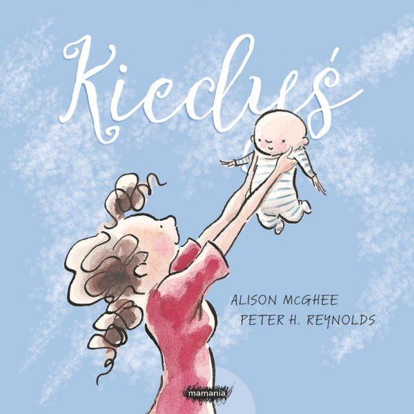Kiedyś - Alison McGhee, Peter H. Reynolds