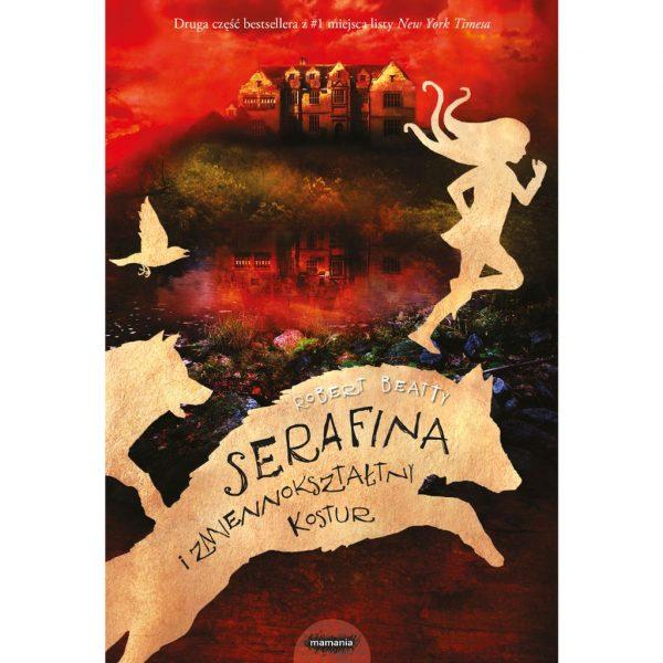 Serafina i zmiennokształtny kostur - Robert Beatty