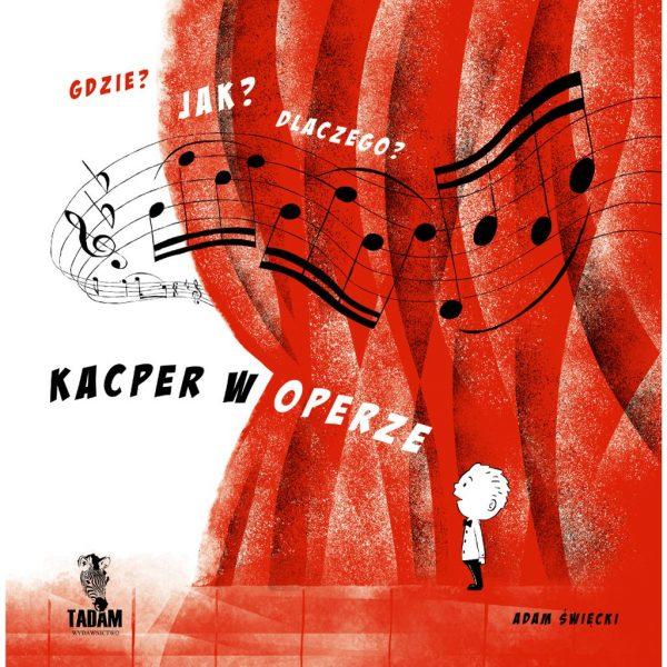 Kacper w operze - Adam Święcki