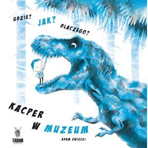 Kacper w muzeum - Adam Święcki