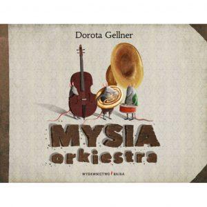 Mysia orkiestra - Dorota Gellner, Emilia Dziubak