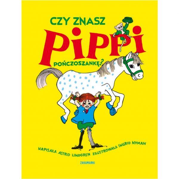 Czy znasz Pippi Pończoszankę? - Astrid Lindgren, Ingrid Vang Nyman