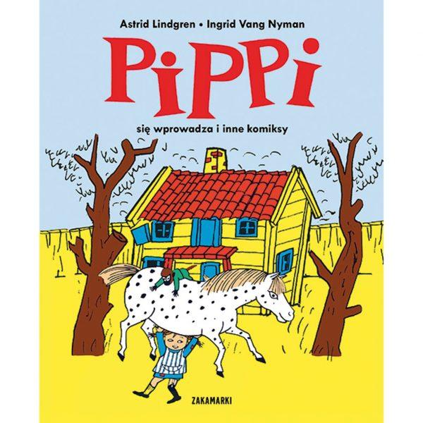 Pippi się wprowadza i inne komiksy - Astrid Lindgren, Ingrid Vang Nyman