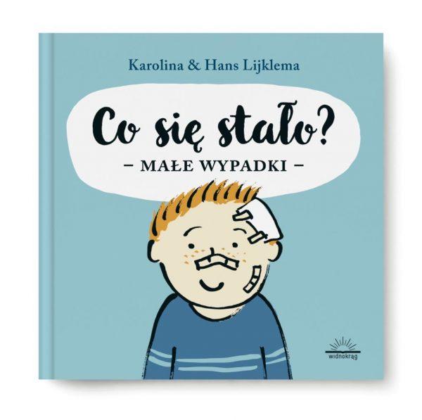 Co się stało? - Małe wypadki - Karolina i Hans Lijklema