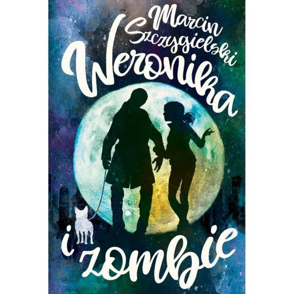 Weronika i zombie - Marcin Szczygielski