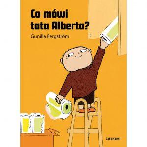 Co mówi tata Albert? - Gunilla Bergström