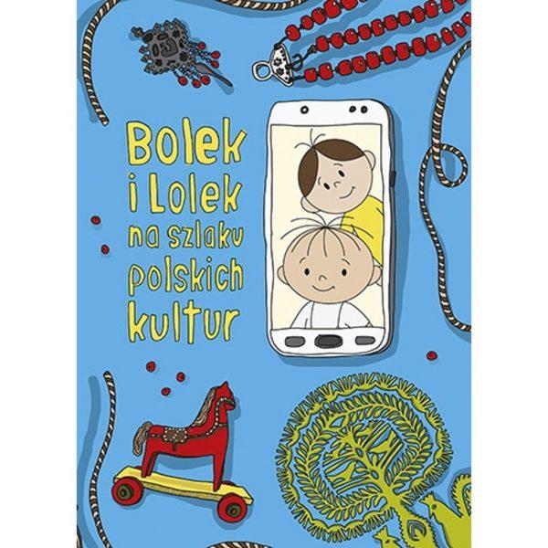Bolek i Lolek na szlaku polskich kultur - Dorota Majkowska-Szajer