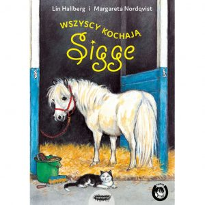 Wszyscy kochają Sigge - Lin Hallberg, Margareta Nordqvist