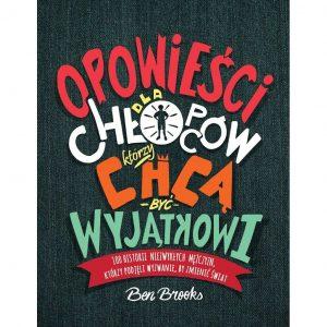 Opowieści dla chłopców, którzy chcą być wyjątkowi - Ben Brooks