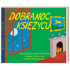 Dobranoc księżycu - Margaret Wise Brown