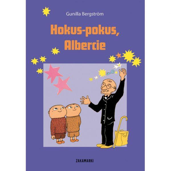 Hokus-pokus, Albercie - Gunilla Bergström