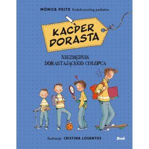 Kacper dorasta. Niezbędnik dorastającego chłopca - Monica Peitx