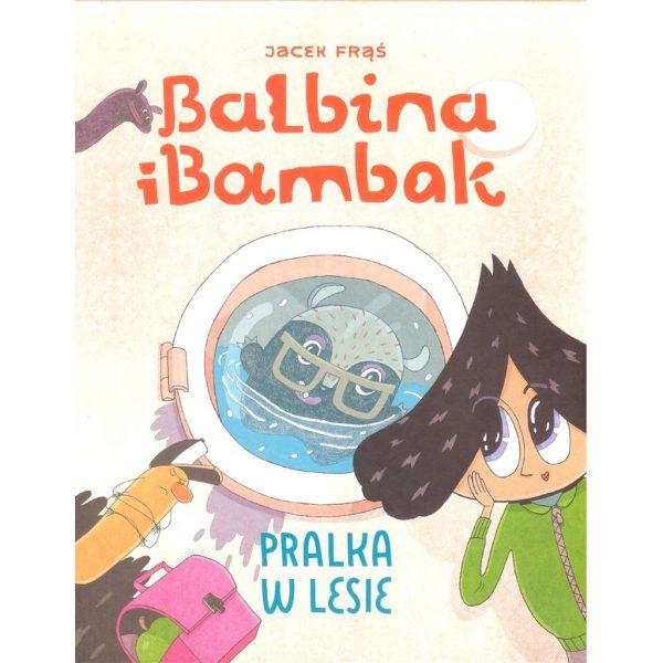 Balbina i Bambak. Pralka w lesie - Jacek Frąś