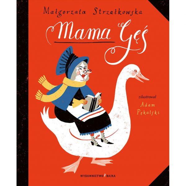 Mama Gęś - Małgorzata Strzałkowska, Adam Pękalski