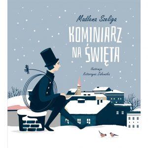 Kominiarz na święta - Madlena Szeliga Katarzyna Zalewska