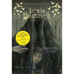 Lewis Barnavelt na tropie tajemnic. Magiczny amulet