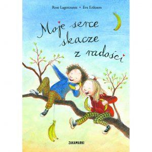 Moje serce skacze z radości - Rose Lagercrantz