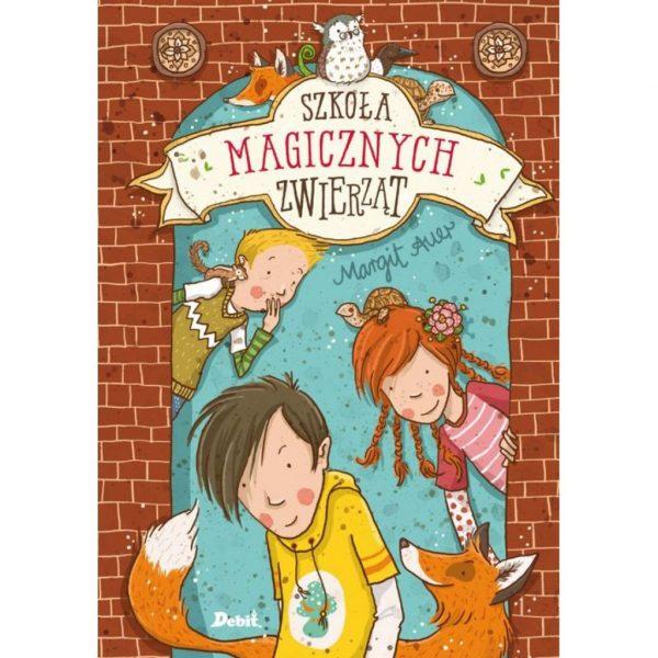 Szkoła magicznych zwierząt - Margit Auer