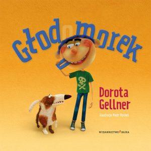 Głodomorek - Dorota Gellner, Piotr Rychel