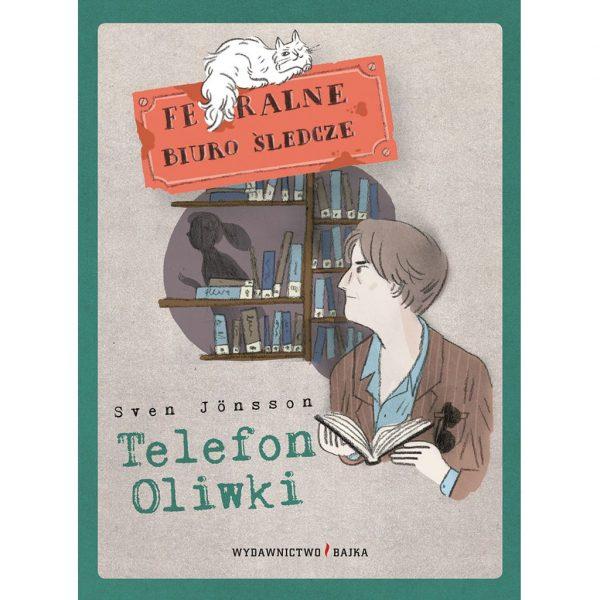 Telefon Oliwki - Feralne Biuro Śledcze - Sven Jönsson