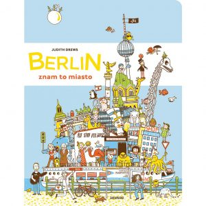 Berlin - znam to miasto - Judith Drews
