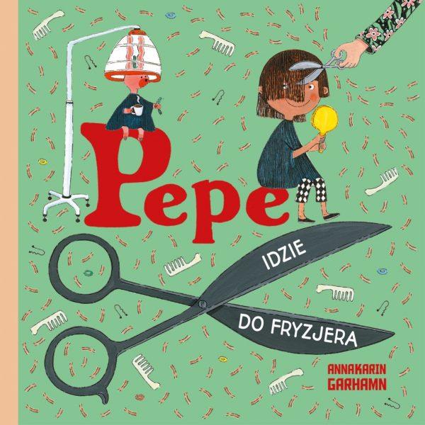 Pepe idzie do fryzjera - Anna-Karin Garhamn
