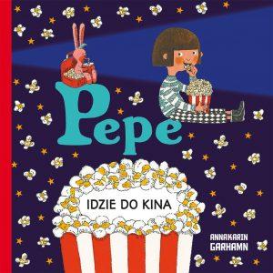 Pepe idzie do kina - Anna-Karin Garhamn