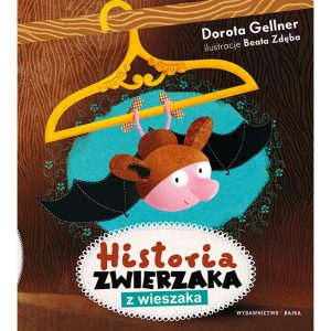 Historia zwierzaka z wieszaka - Dorota Gellner