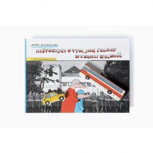 Historyjki o tym, jak Polacy wybrali wolność - Anna Ziarkowska