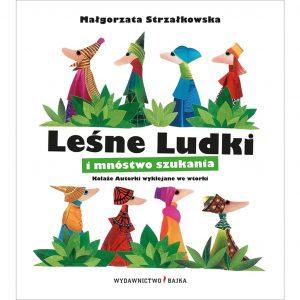 Leśne Ludki i mnóstwo szukania - Małgorzata Strzałkowska