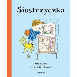 Siostrzyczka - Ulf Stark, Charlotte Ramel