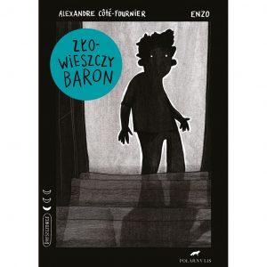 Złowieszczy baron - Alexandre Côté-Fournier, Enzo
