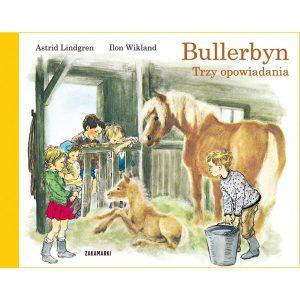 Bullerbyn. Trzy opowiadania - Astrid Lindgren, Ilon Wikland