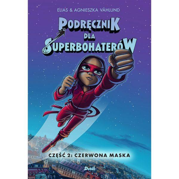 Podręcznik dla superbohaterów. T.2: Czerwona maska - Elias Vahlund