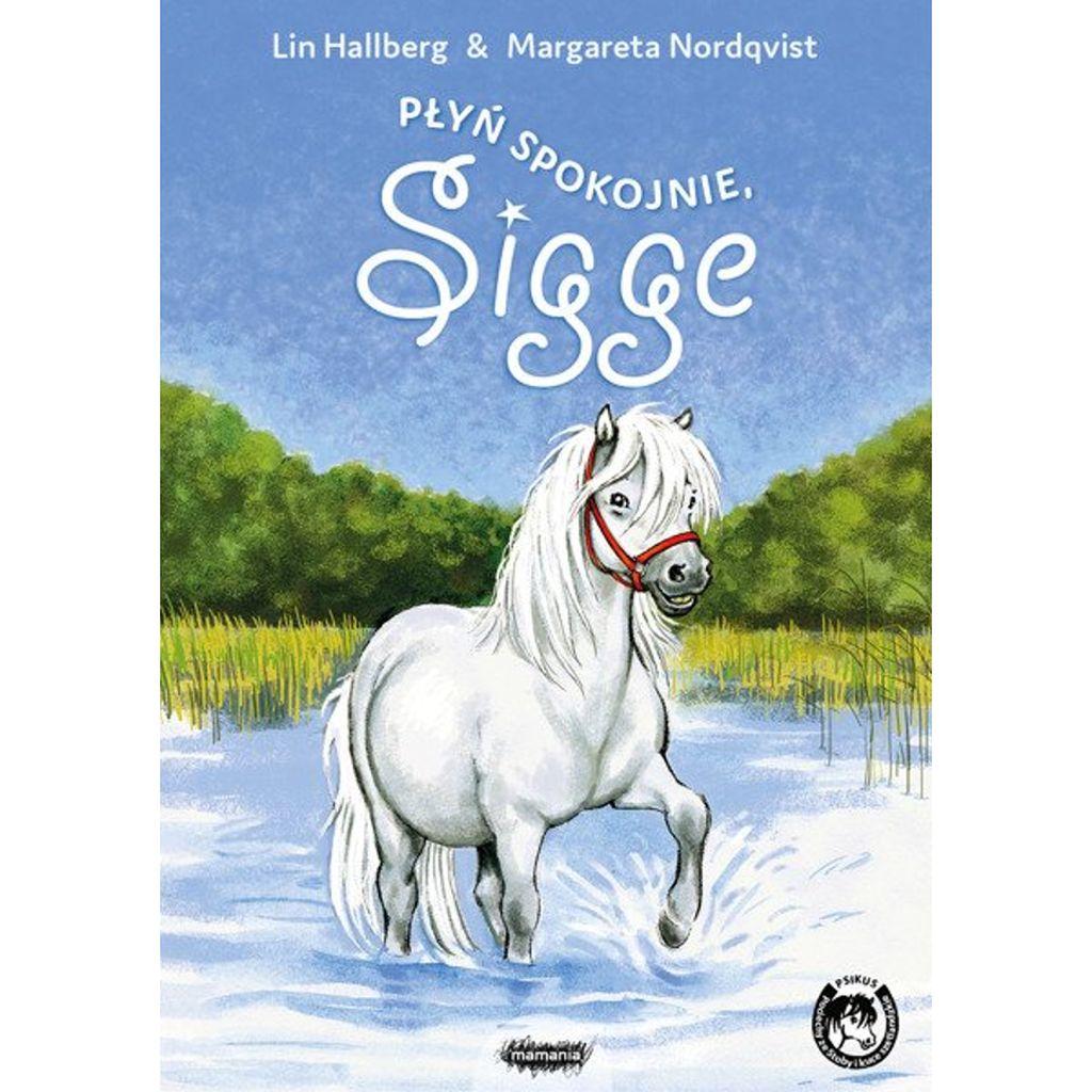 Płyń spokojnie, Sigge - Lin Hallberg, Margareta Nordqvist