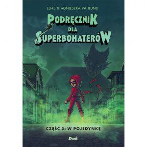 Podręcznik dla superbohaterów. T.3: W pojedynkę - Elias Vahlund