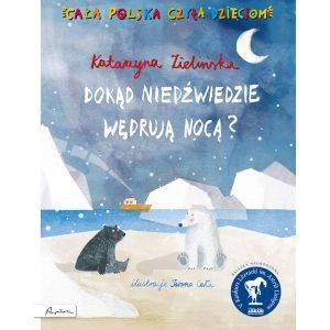 Cała Polska czyta dzieciom. Dokąd niedźwiedzie wędrują nocą?