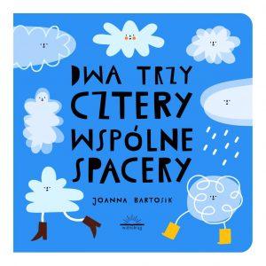 Dwa, trzy, cztery – wspólne spacery Joanna Bartosik