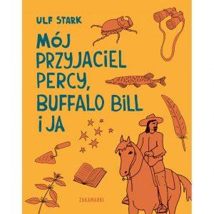 Mój przyjaciel Percy, Buffalo Bill i ja - Ulf Stark