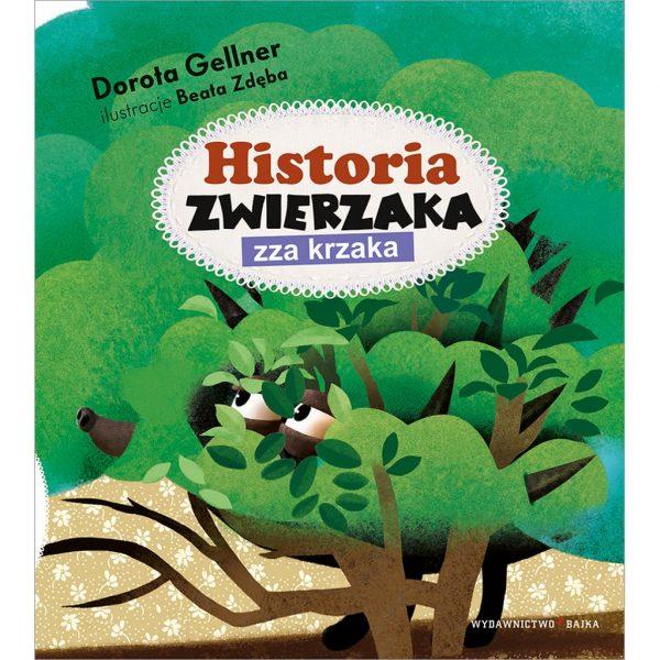 Historia zwierzaka zza krzaka - Dorota Gellner