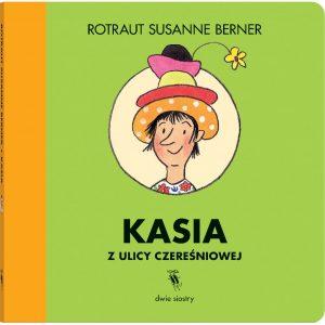 Kasia z ulicy Czereśniowej - Rotraut Susanne Berner