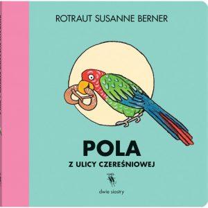 Pola z ulicy Czereśniowej - Rotraut Susanne Berner