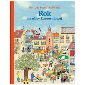 Rok na ulicy Czereśniowej - Rotraut Susanne Berner