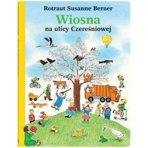 Wiosna na ulicy Czereśniowej - Rotraut Susanne Berner