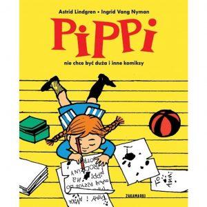 Pippi nie chce być duża i inne komiksy - Astrid Lindgren, Ingrid Vang Nyman