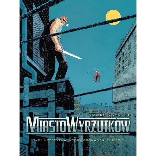 Miasto Wyrzutków - 1 - Mężczyzna, który gromadził rupiecie
